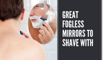Great Fogless Mirrors To Shave With